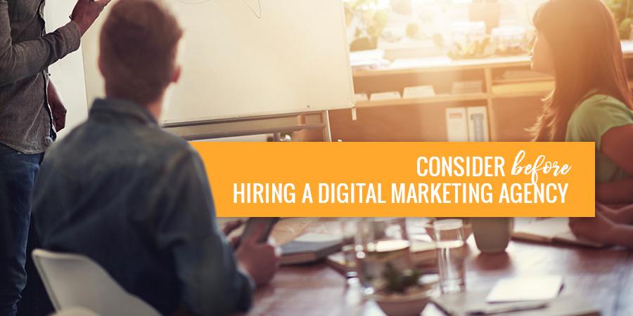 Consider-Before-Hiring-a-Digital-Marketing-Agency